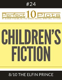 "Cover Perfect 10 Children's Fiction Plots #24-8 ""THE ELFIN PRINCE"""
