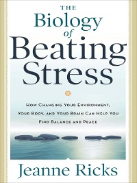 Cover The Biology of Beating Stress