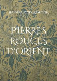Cover Pierres rouges d'Orient