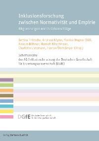 Cover Inklusionsforschung zwischen Normativität und Empirie
