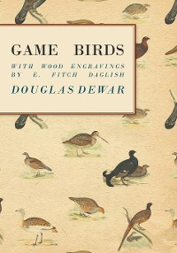 Cover Game Birds - With Wood Engravings by E. Fitch Daglish