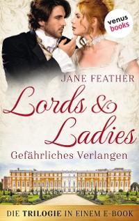 Cover Lords & Ladies: Gefährliches Verlangen: Die Trilogie in einem eBook