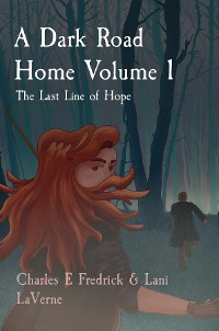 Cover A Dark Road Home Volume 1