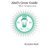 Cover Abel's Grow Guide: Volume 1