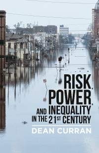 Cover Risk, Power, and Inequality in the 21st Century