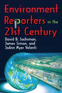 Cover Environment Reporters in the 21st Century