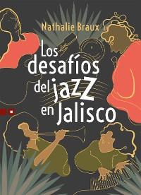 Cover Los desafíos del jazz en Jalisco