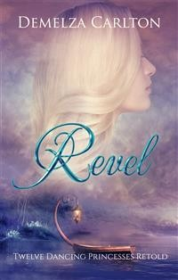 Cover Revel - Twelve Dancing Princesses Retold