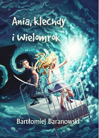 Cover Ania, klechdy i Wielomrok