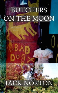 Cover Butchers On The Moon: An Expanded Collection Of Early Poems