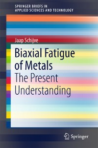 Cover Biaxial Fatigue of Metals