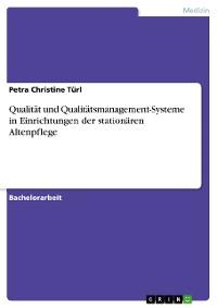 Cover Qualität und Qualitätsmanagement-Systeme in Einrichtungen der stationären Altenpflege