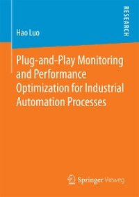 Cover Plug-and-Play Monitoring and Performance Optimization for Industrial Automation Processes