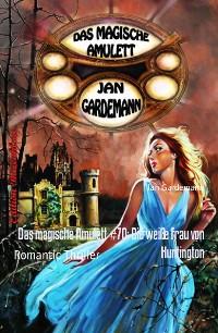 Cover Das magische Amulett #70: Die weiße Frau von Huntington