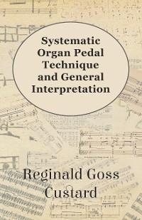 Cover Systematic Organ Pedal Technique and General Interpretation