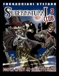Cover The Supernatural Club3: Black Night in Transylvania