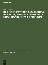 Cover Keilschrifttexte aus Assur 4, Babylon, Nippur, Sippar, Uruk und unbekannter Herkunft