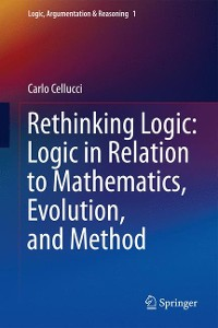 Cover Rethinking Logic: Logic in Relation to Mathematics, Evolution, and Method