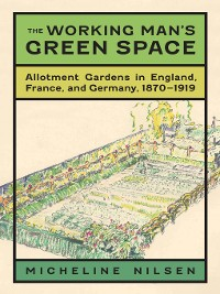 Cover The Working Man's Green Space