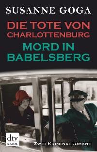 Cover Die Tote von Charlottenburg - Mord in Babelsberg