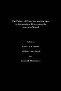 Cover Politics Of Education And The New Institutionalism