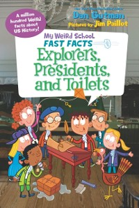 Cover My Weird School Fast Facts: Explorers, Presidents, and Toilets