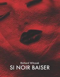 Cover SI NOIR BAISER