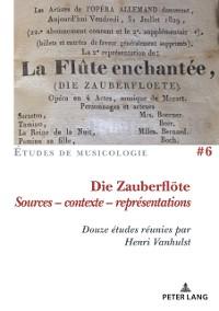 Cover Die Zauberfloete, Sources - contexte - representations
