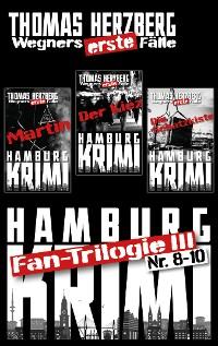 Cover Fantrilogie III: Wegners erste Fälle (Teil 8-10)
