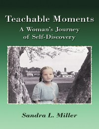 Cover Teachable Moments: A Woman's Journey of Self - Discovery