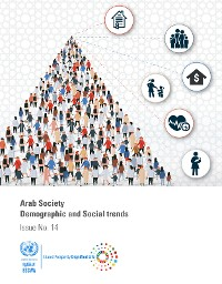 Cover Arab Society: Demographic and Social Trends - Issue No. 14