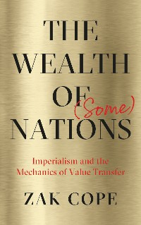 Cover The Wealth of (Some) Nations