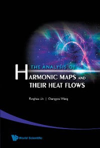 Cover Analysis Of Harmonic Maps And Their Heat Flows, The