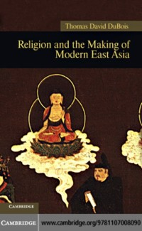 Cover Religion and the Making of Modern East Asia