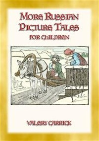 Cover MORE RUSSIAN PICTURE TALES - 10 more illustrated Russian tales for children