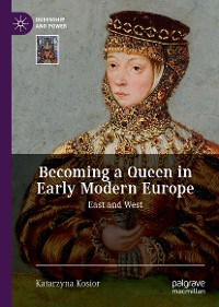 Cover Becoming a Queen in Early Modern Europe