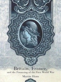 Cover Britain, France, and the Financing of the First World War