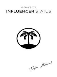 Cover 5 Days to Influencer Status