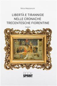 Cover Libertà e tirannide nelle cronache trecentesche fiorentine
