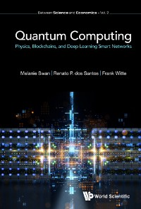 Cover Quantum Computing: Physics, Blockchains, And Deep Learning Smart Networks
