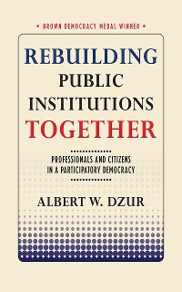 Cover Rebuilding Public Institutions Together