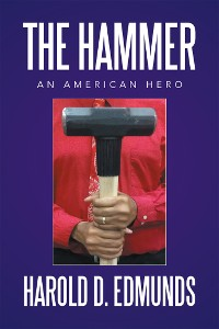 Cover The Hammer: an American Hero