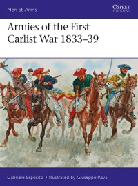 Cover Armies of the First Carlist War 1833 39