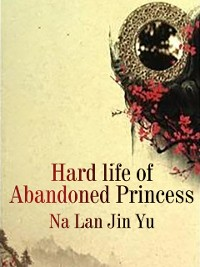 Cover Hard life of Abandoned Princess