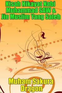 Cover Kisah Hikayat Nabi Muhammad SAW & Jin Muslim Yang Saleh