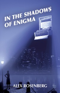 Cover In the Shadows of Enigma: A Novel