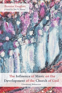 Cover The Influence of Music on the Development of the Church of God (Cleveland, Tennessee)