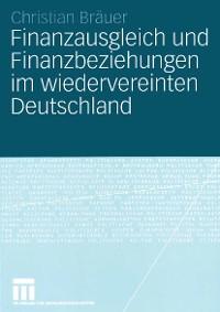 Cover Finanzausgleich und Finanzbeziehungen im wiedervereinten Deutschland