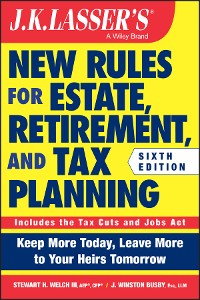 Cover JK Lasser's New Rules for Estate, Retirement, and Tax Planning