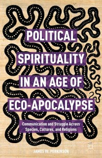 Cover Political Spirituality in an Age of Eco-Apocalypse